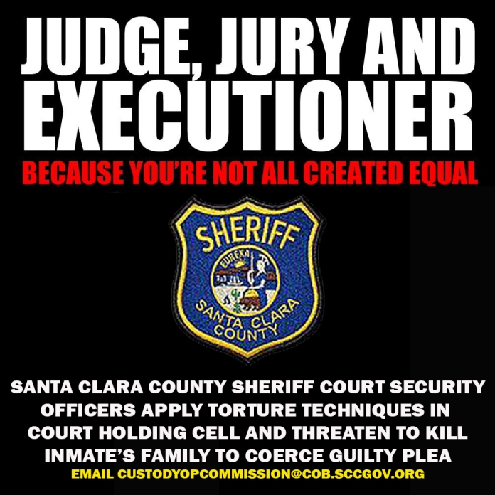 judge-jury-executioner-santa-clara-county-sheriff-court-security-officers-torture